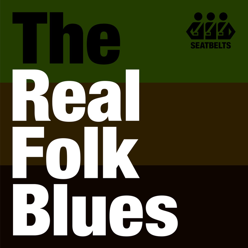 """Real Folk Blues"" For these days"