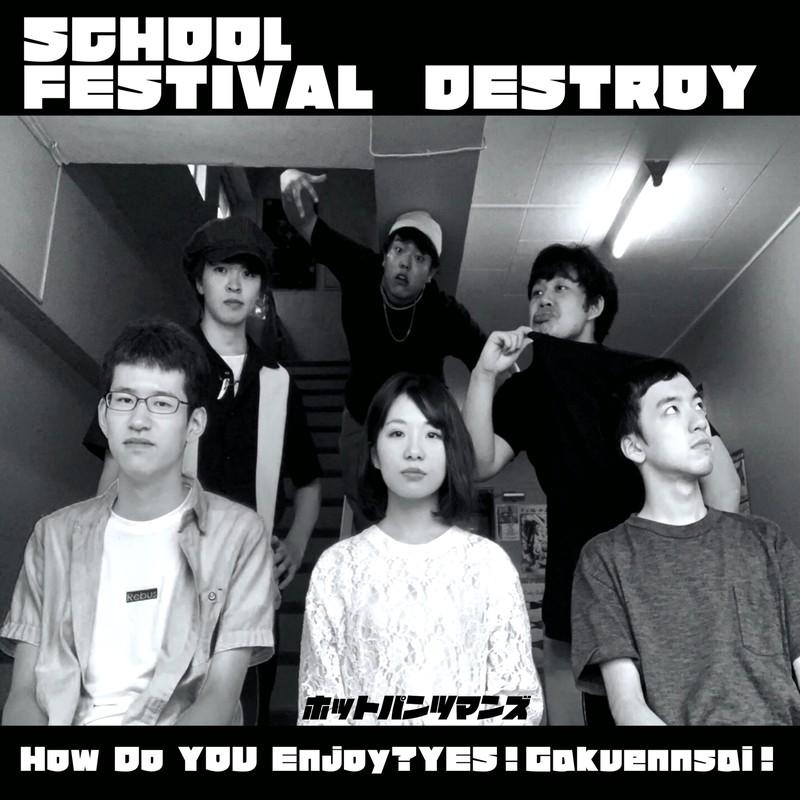 SCHOOL FESTIVAL DESTROY