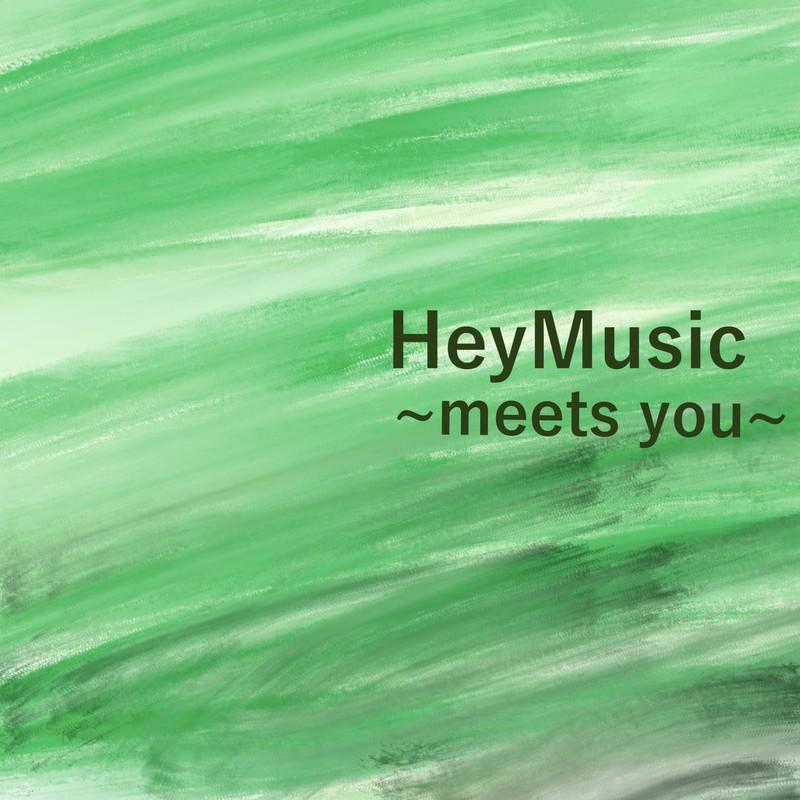 HeyMusic ~meets you~