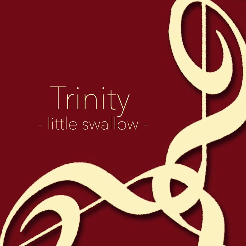 Trinity ~ little swallow ~