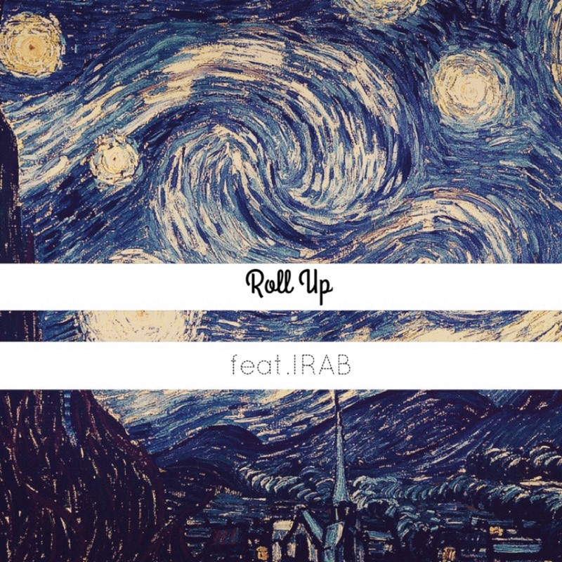 Roll Up (feat. IRAB)