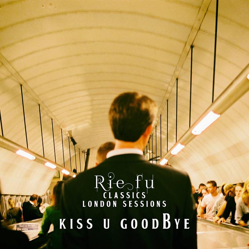 Kiss U Goodbye (Classics London Sessions)