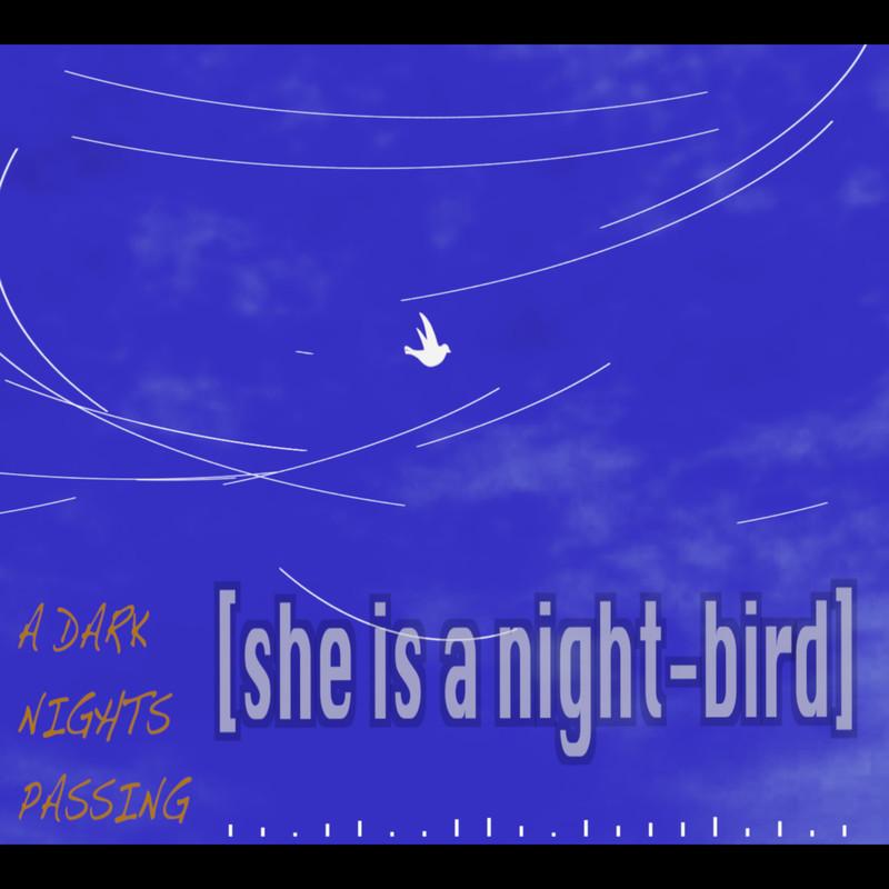 She is a night-bird