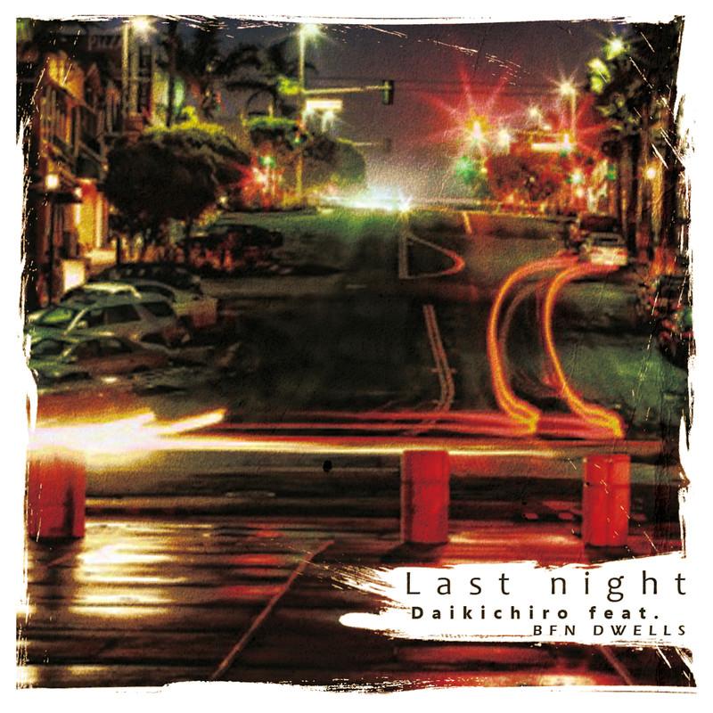 Last night (feat. BFN DWELLS)