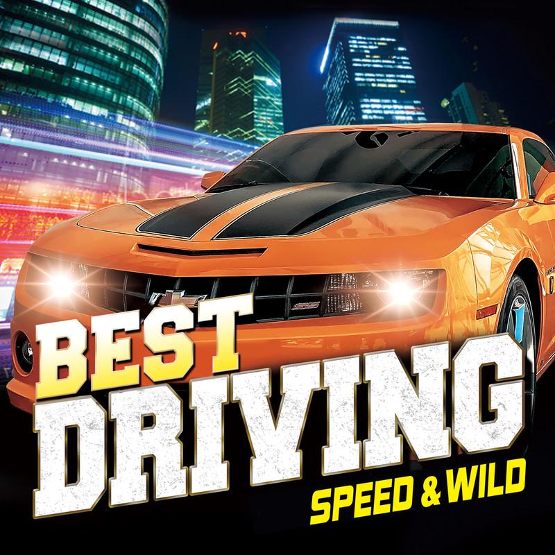 BEST DRIVING -SPEED & WILD-