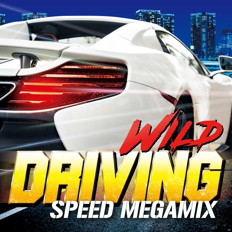 WILD DRIVING -SPEED MEGAMIX-