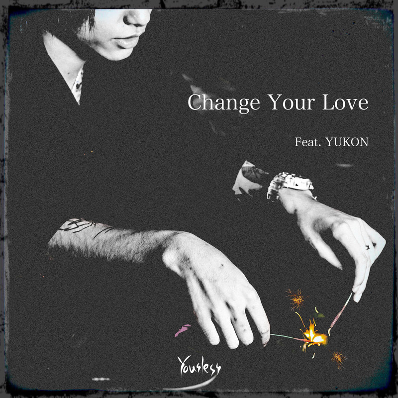 Change Your Love (feat. YUKON)