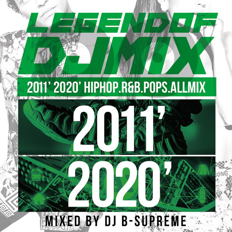 LEGEND OF DJ MIX ver.2011-2020 HipHop.R&B.Pops.ALLMIX