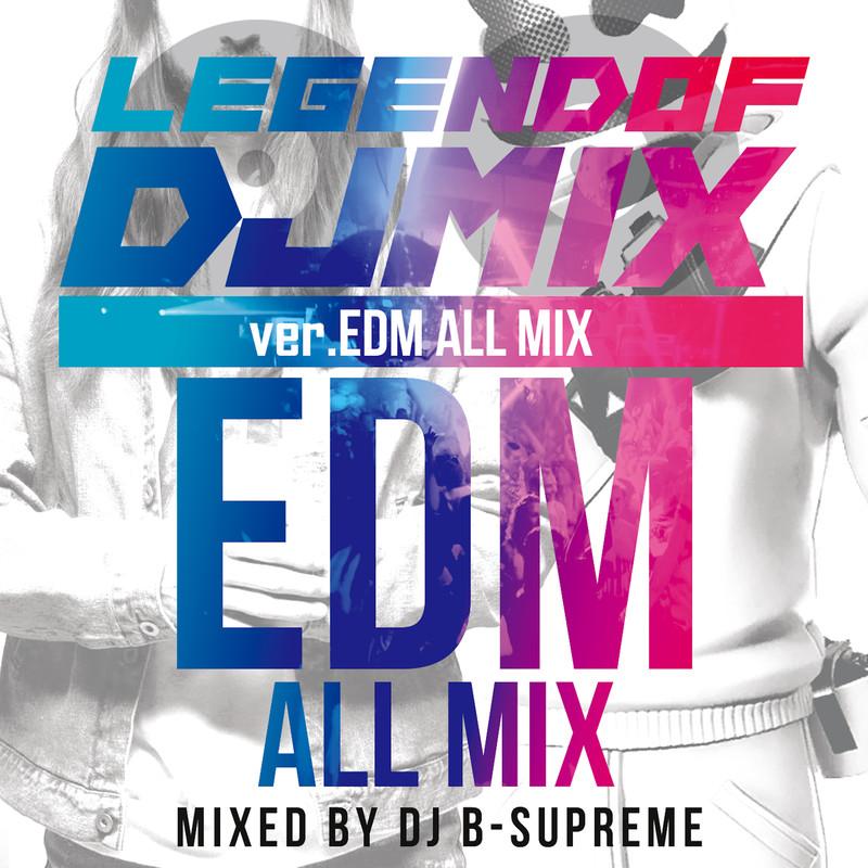 LEGEND OF DJ MIX ver.EDM ALLMIX