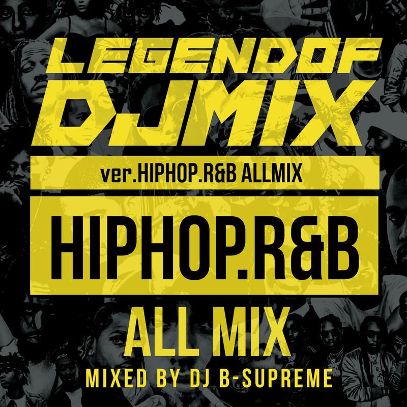 LEGEND OF DJ MIX ver.HipHop.R&B ALLMIX
