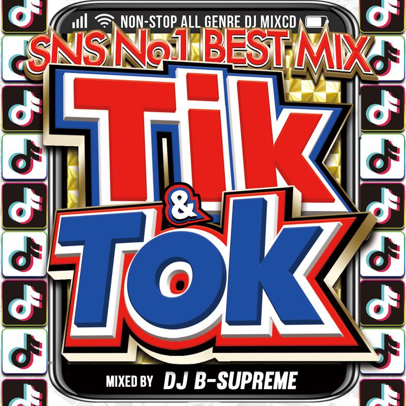 TIK & TOK -SNS NO.1 BEST MIX-