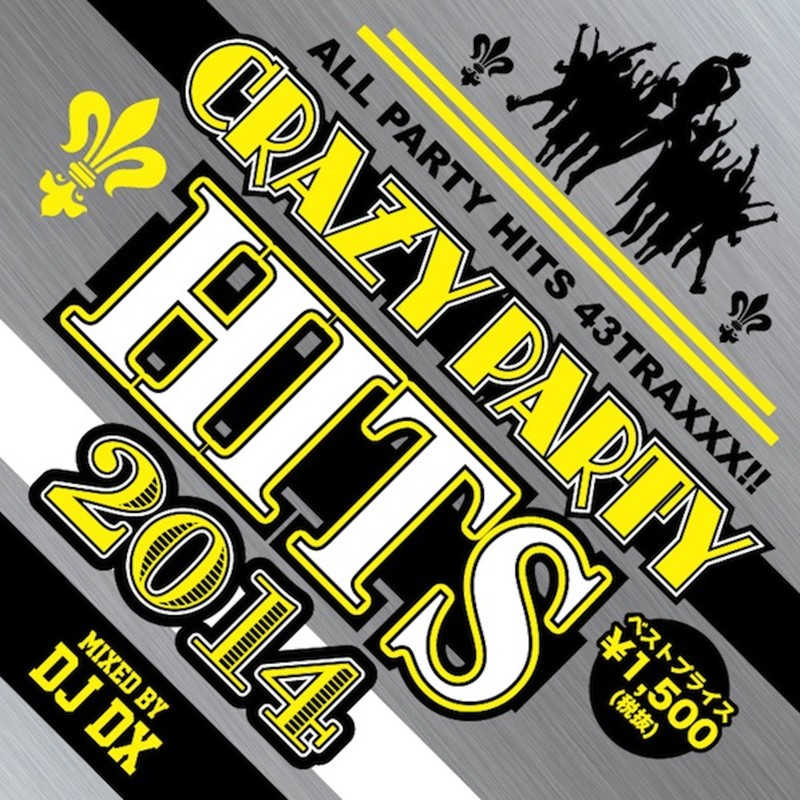 CRAZY PARTY HITS 2014 mixed by DJ DX
