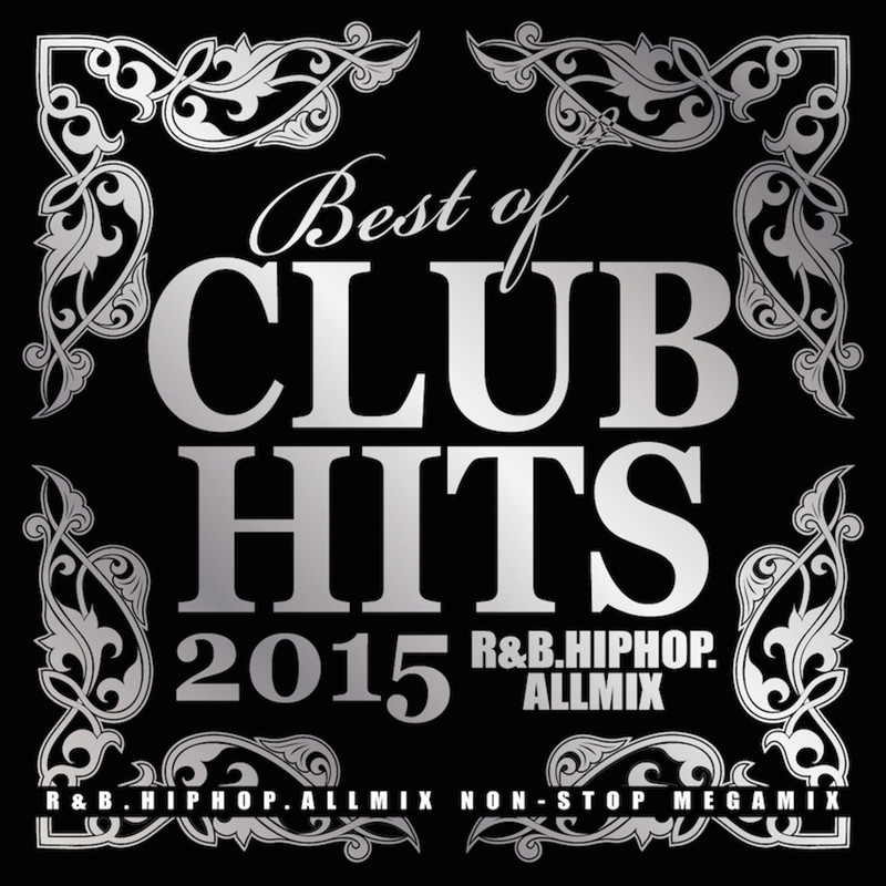 BEST OF CLUB HITS -R&B.HIPHOP.ALLMIX- SILVERサイド