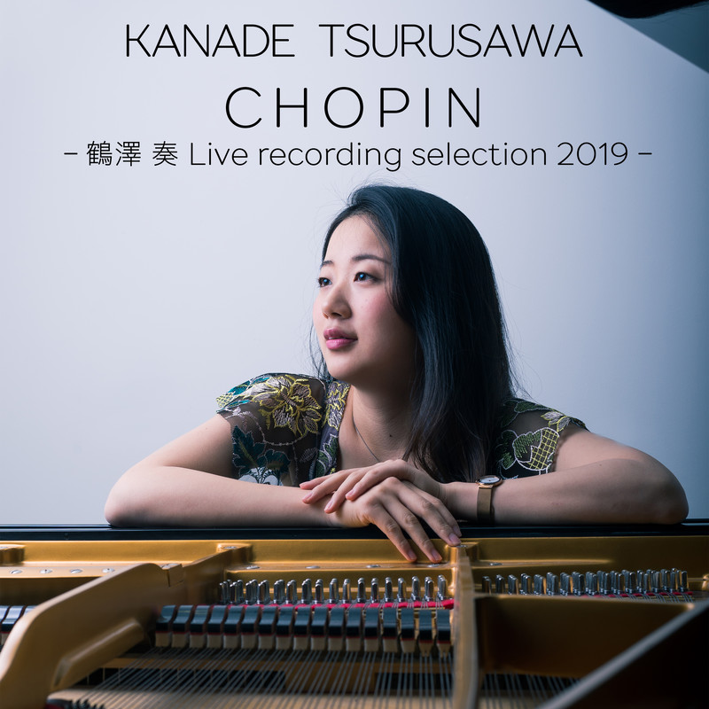 CHOPIN -鶴澤奏 Live recording selection 2019-