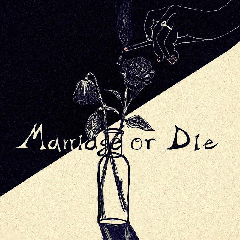 Marriage or Die