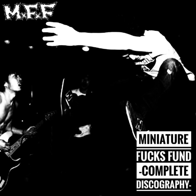 MINIATURE FUCKS FUND -COMPLETE DISCOGRAPHY-