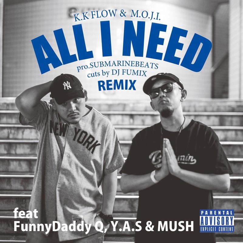 All I Need (remix) [feat. FunnyDaddy Q, Y.A.S & MUSH]