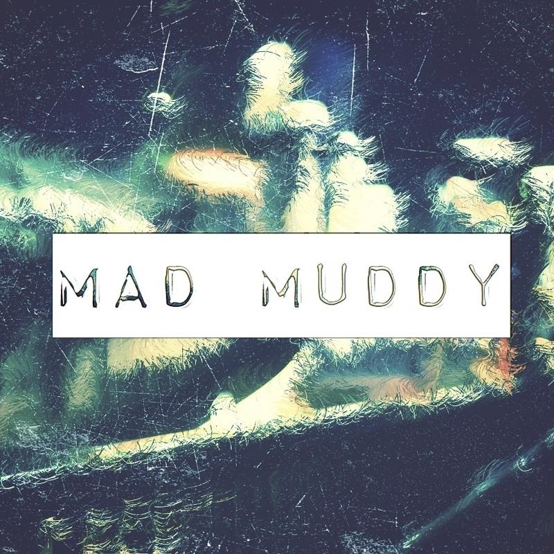 Mad Muddy