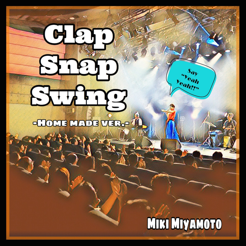Clap Snap Swing (Home Made ver.)