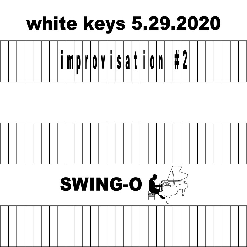 white keys 5.29.2020 -Improvisation #2-