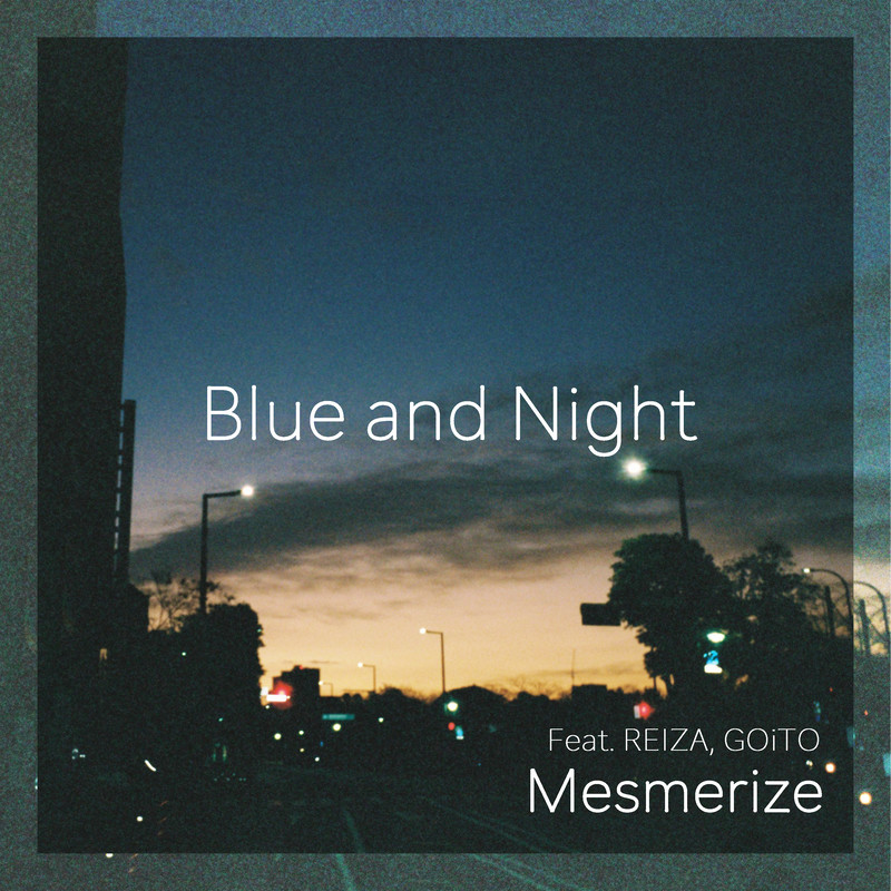 Blue and Night (feat. REIZA & GOiTO)