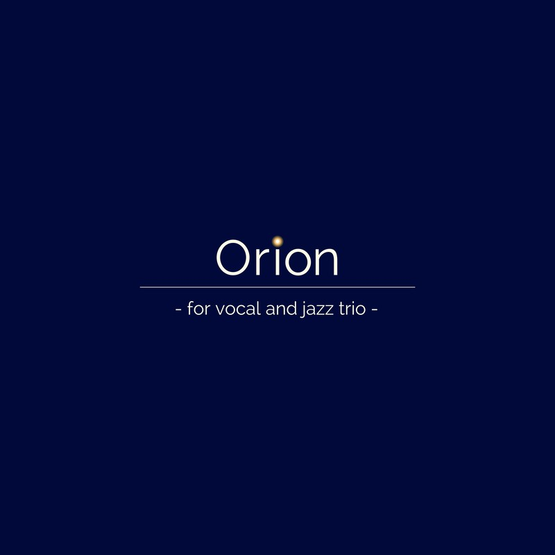 Orion -for vocal and jazz trio-
