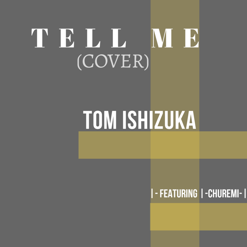 TELL ME (COVER) [feat. CHUREMI]