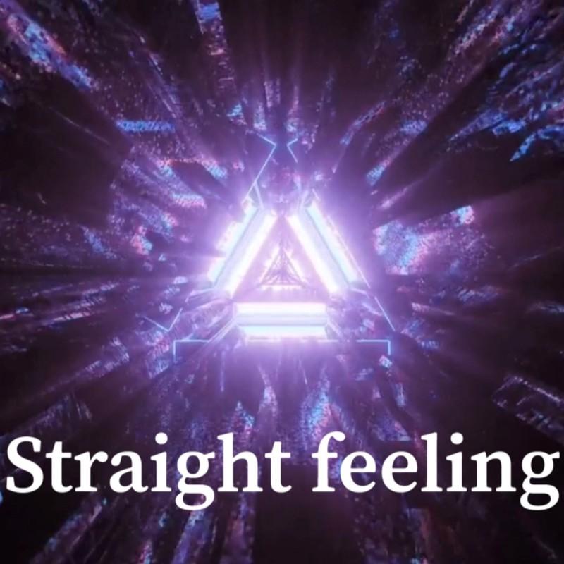 Straight feeling