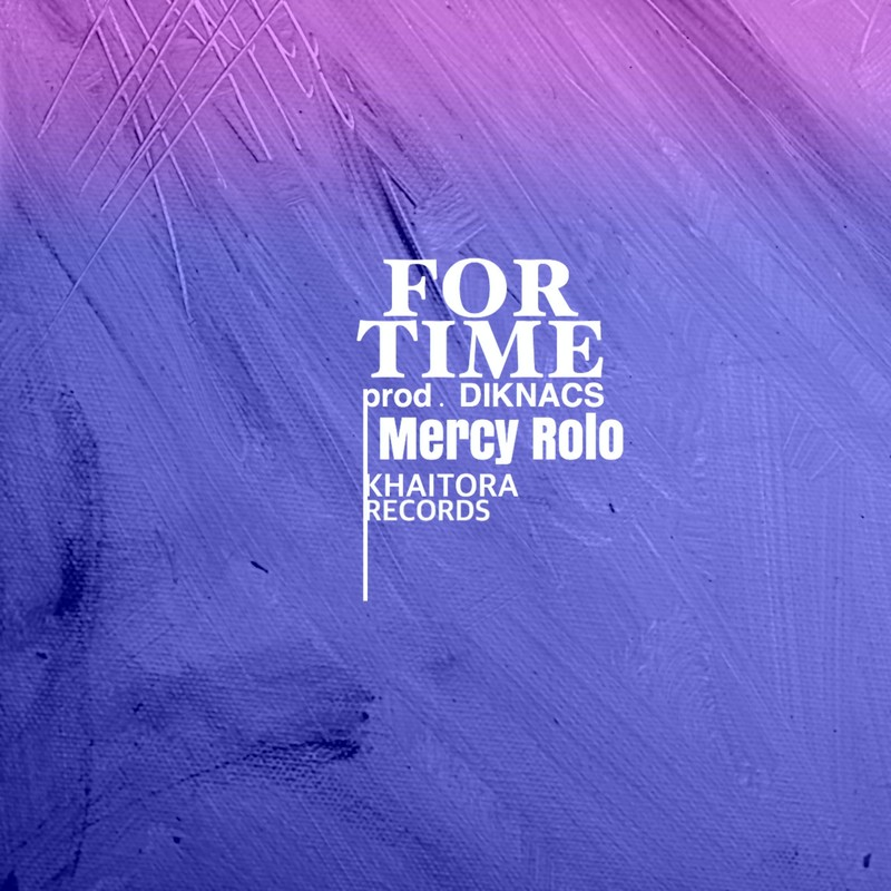For Time (feat. Mercy Rolo)