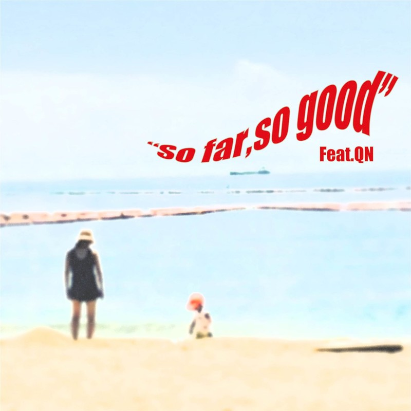 So far, so good (feat. QN)