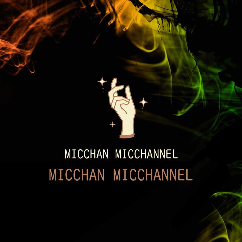 MICCHAN MICCHANNEL
