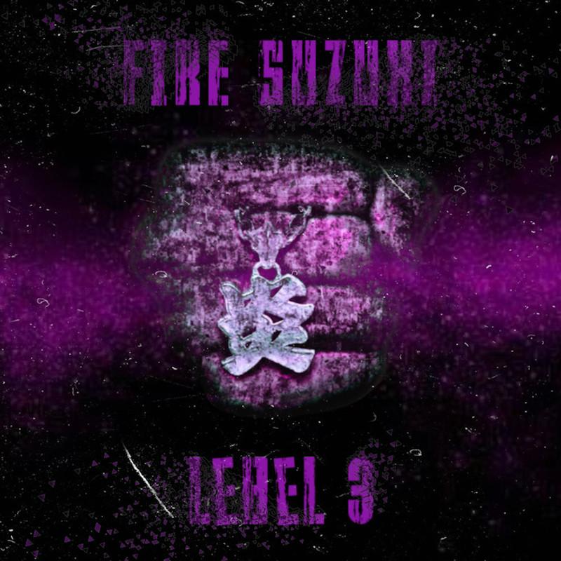 FIRE SUZUKI Level3