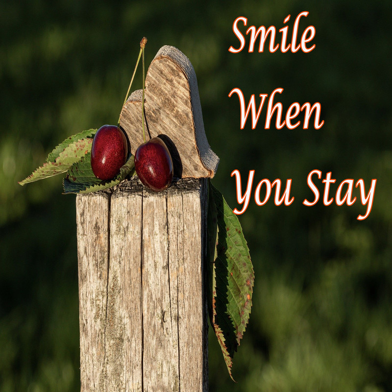 Smile When You Stay