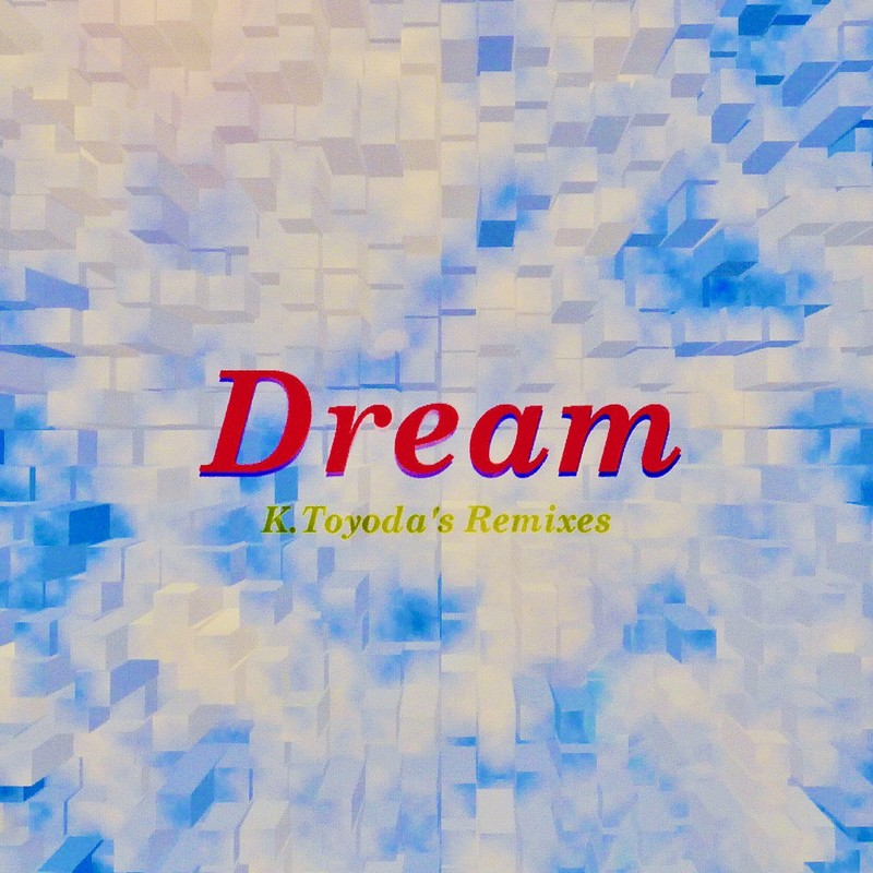 Dream K.Toyoda