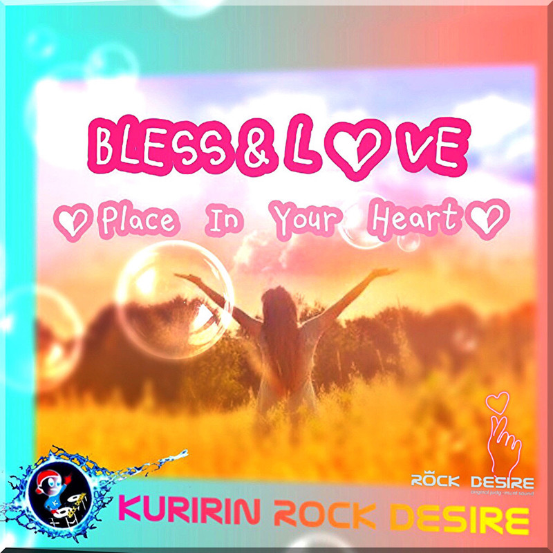BLESS&LOVE -Place In Your Heart-
