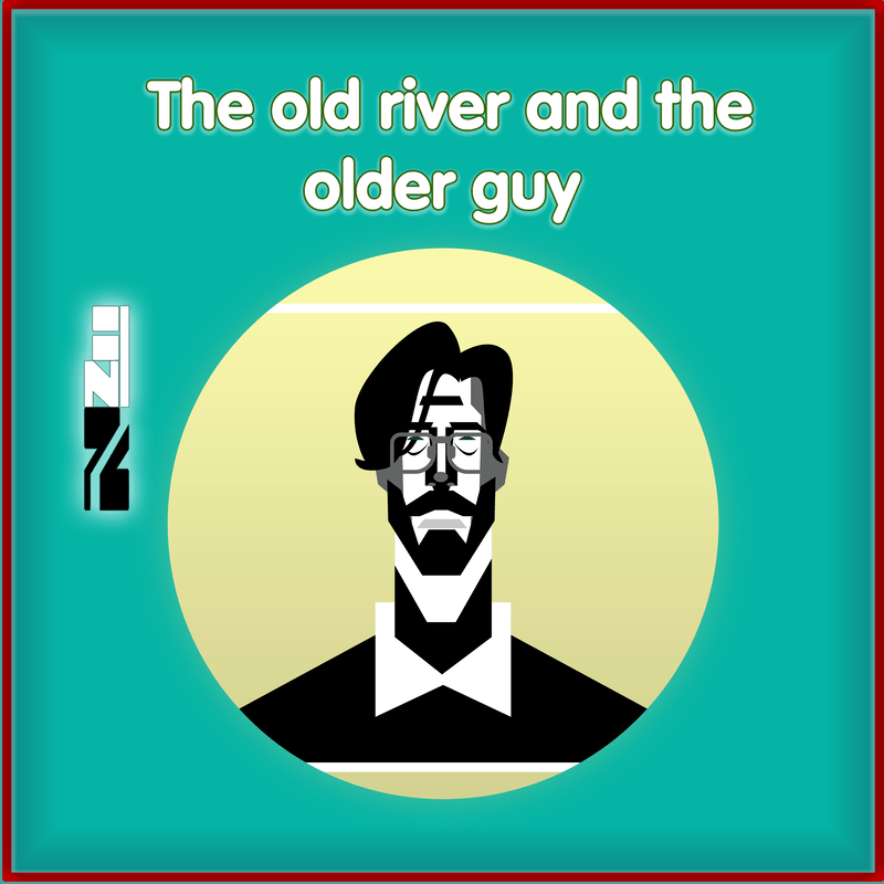 The old river and the older guy