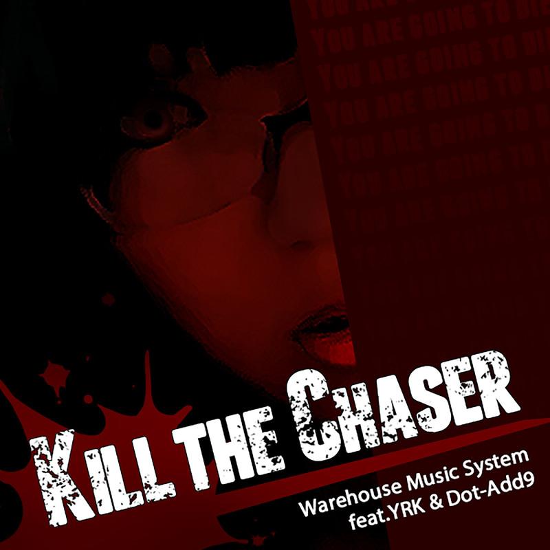 Kill the Chaser (feat. YRK & Dot-Add9)