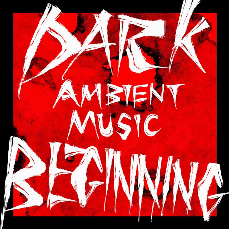 Dark Ambient Music Beginning