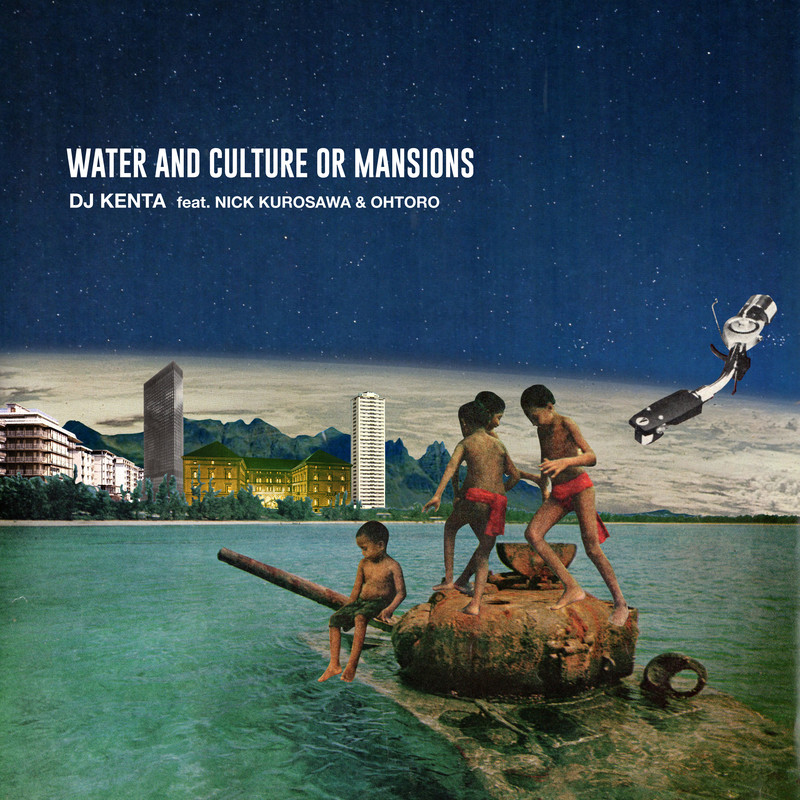 WATER AND CULTURE OR MANSIONS (feat. NICK KUROSAWA & OHTORO)