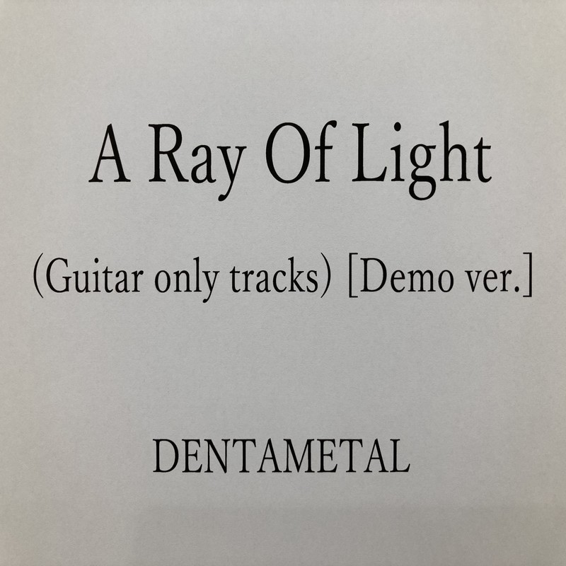 A Ray Of Light (Guitar only tracks) [Demo ver.]