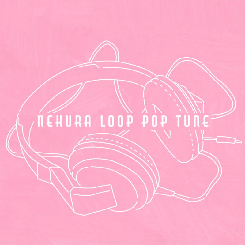NEKURA LOOP POP TUNE