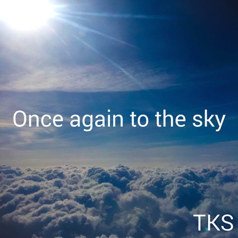 Once again to the sky