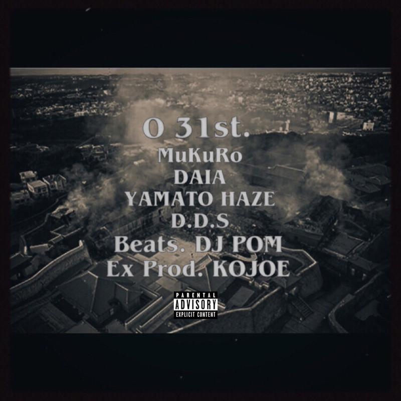 O 31st. (feat. MuKuRo, DAIA, YAMATO HAZE & D.D.S)