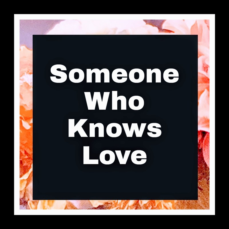 Someone who knows love