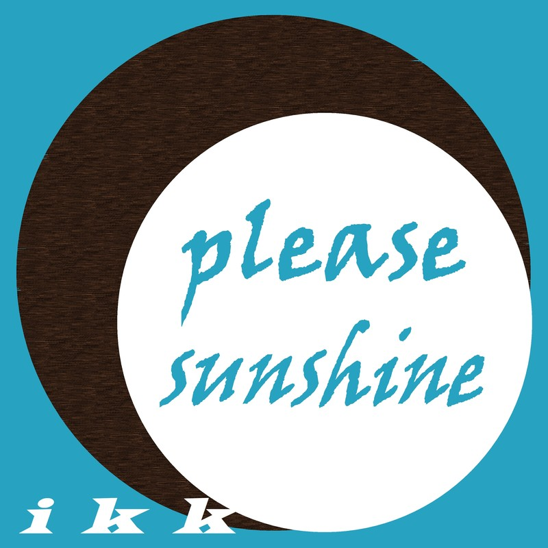 please sunshine
