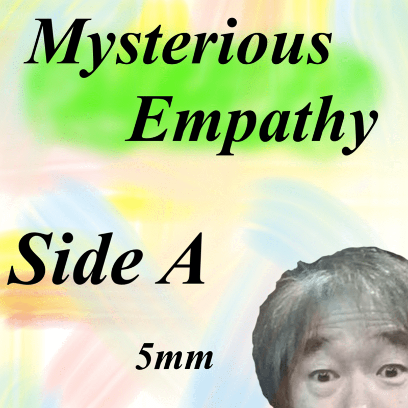 Mysterious Empathy SIDE A
