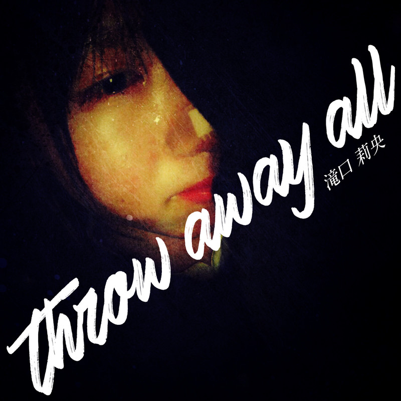 throw away all