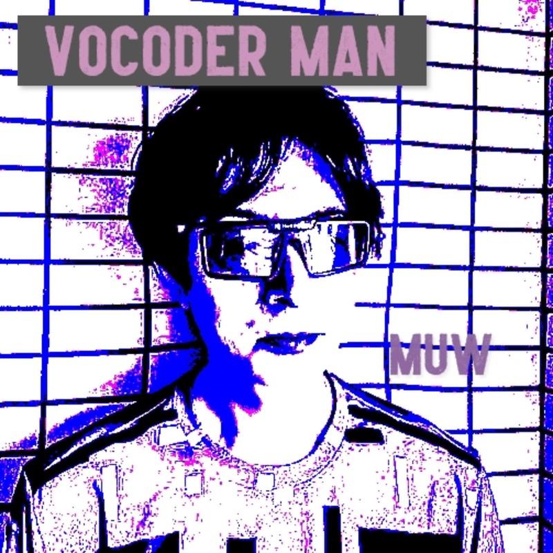 Vocoder man