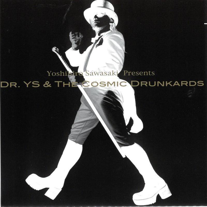 Dr.YS & The Cosmic Drunkards