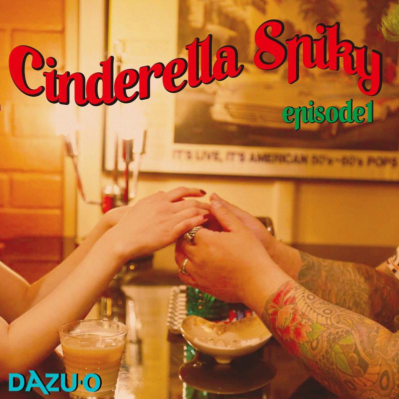 Cinderella Spiky episode1